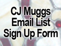 Click Here to Sign Up for Special Promotions from CJ Muggs